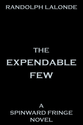 Expendable Few: A Spinward Fringe Novel