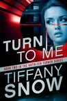 Turn to Me by Tiffany Snow