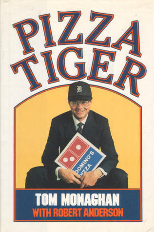 pizza tiger by thomas monaghan reviews discussion bookclubs lists. Black Bedroom Furniture Sets. Home Design Ideas