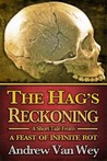 The Hag's Reckoning — A Short Story from A Feast of Infinite Rot