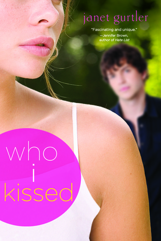 Who I Kissed by Janet Gurtler