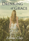 Drinking of Grace (Journey of Grace, #3)