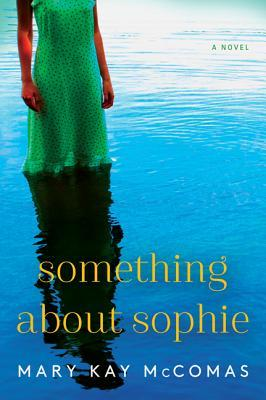 Something About Sophie: A Novel