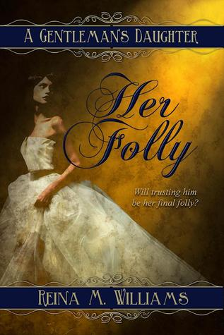 Her Folly (A Gentleman's Daughter #2)