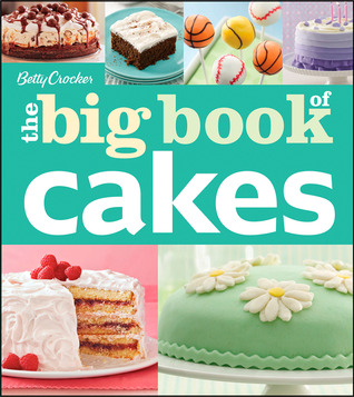 Betty Crocker - The Big Book of Cakes (The Big Book of)