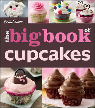 The Big Book of Cupcakes by Betty Crocker