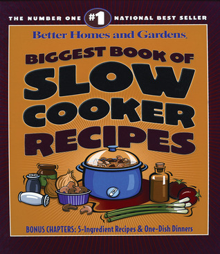 Biggest Book of Slow Cooker Recipes (Better Homes and Gardens Cooking)