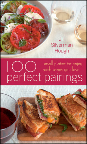 100 Perfect Pairings by Jill Silverman Hough