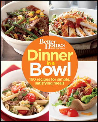 Better Homes And Gardens Dinner In A Bowl 160 Recipes For