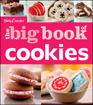 Betty Crocker The Big Book of Cookies (The Big Book of)