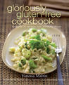 The Gloriously Gluten-Free Cookbook: Spicing Up Life with Italian, Asian, and Mexican Recipes