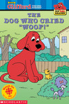"""The Dog Who Cried """"woof!"""" (Clifford the Big Red Dog)"""