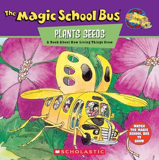 The Magic School Bus Plants Seeds: A Book About How Living Things Grow