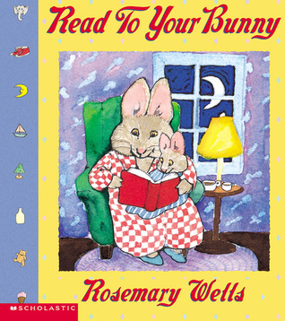 Read to Your Bunny by Rosemary Wells