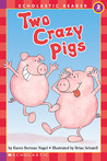 Two Crazy Pigs (level 2) by Karen Berman Nagel
