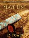 Slave Line (The Young Ancients, #6)