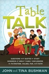 Table Talk: Questions and Quotes to Start Hundreds of Great Family Discussions on Patriotism, Values, Fun, and Faith