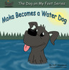 Moka Becomes a Water Dog by Jeff Stevenson