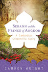 Serann and the Prince of Angkor: A Cambodian Cinderella Story