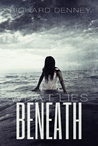 What Lies Beneath by Richard Denney