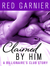 Claimed by Him (The Billionaire's Club, #1)