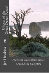 Ghosts of the Great Ocean Road - Australia (Around the Campfire, #2)