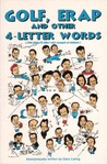 Golf, Erap and Other 4-Letter Words