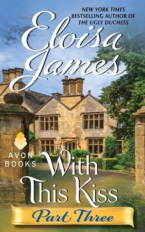 Read Online With This Kiss: Part Three by Eloisa James Book