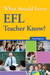 What Should Every EFL Teacher Know?