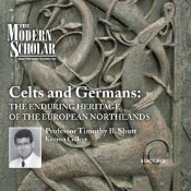 The Enduring Heritage of the European Northlands (The Modern Scholar)  - Timothy B. Shutt