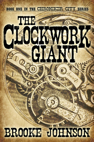 The Clockwork Giant by Brooke Johnson