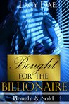 Bought for the Billionaire (Bought & Sold, #1)