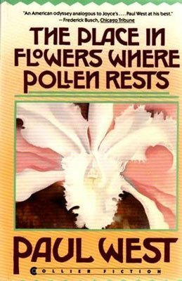 The Place in Flowers Where Pollen Rests by Paul West