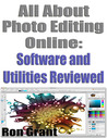 All About Photo Editing Online - Software and Utilities Reviewed