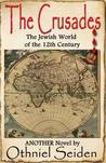 The Crusades : the Jewish World of the 12th Century