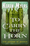 To Carry The Horn (The Hounds of Annwn, #1)