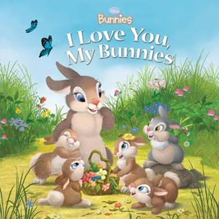 I Love You, My Bunnies by Laura Driscoll