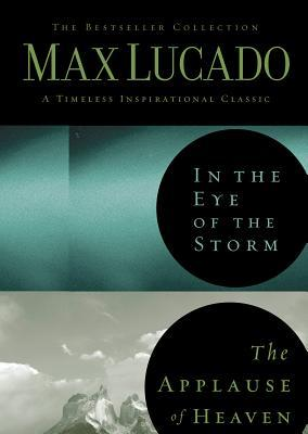 Lucado 2 in 1: In the Eye of the Storm & Applause of Heaven