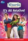 It's All Relative! (Wizards of Waverly Place, #1)