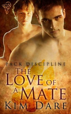 The Love of a Mate by Kim Dare