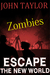 Zombies: Escape: (The New World, Book 2) (Volume 2)