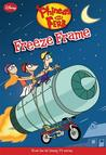 Freeze Frame (Phineas and Ferb Novelizations, #7)