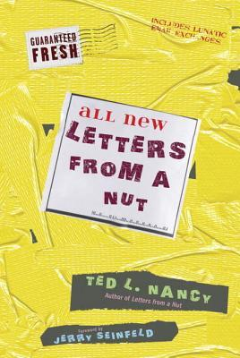 All New Letters from a Nut by Ted L. Nancy