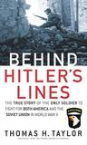Behind Hitler's Lines: The True Story of the Only Soldier to Fight for both America and the Soviet Union in World War II