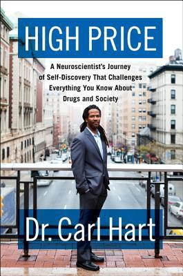 A Neuroscientist's Journey of Self-Discovery That Challenges Everything You Know About Drugs and Society - Dr. Carl Hart