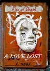 A Love Lost: Kiss of Death