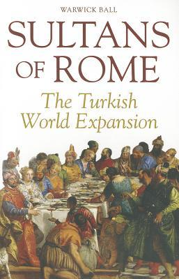 Sultans of Rome: The Turkish World Expansion