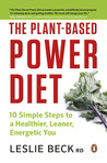 Plant-based Power Diet,The: 10 Simple Steps To A Healthier Leaner Energetic You