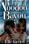 Voodoo on the Bayou by Elle James