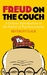 Freud on the Couch: A Critical Introduction to the Father of Psychoanalysis